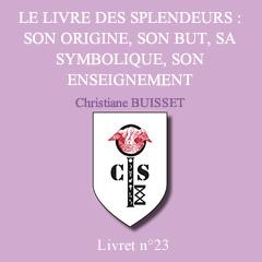 Le Livre des Splendeurs : son origine, son but, sa symbolique, son enseignement