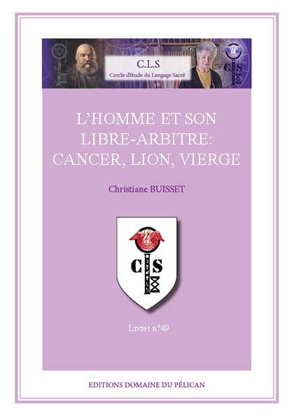 L'HOMME ET SON LIBRE-ARBITRE : CANCER, LION, VIERGE.