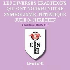 Livret 41 - Les diverses traditions qui ont nourri notre symbolisme initiatique judéo-chrétien